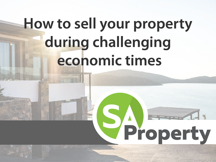 How to sell your property during challenging economic times