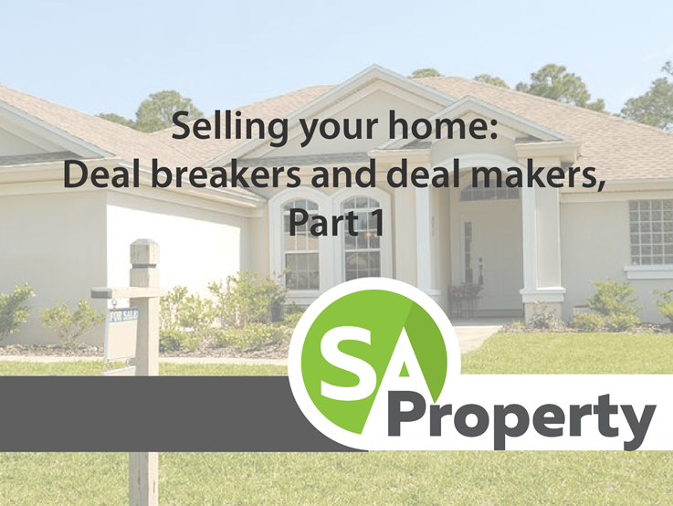 Selling your home: Deal breakers and deal makers, Part 1