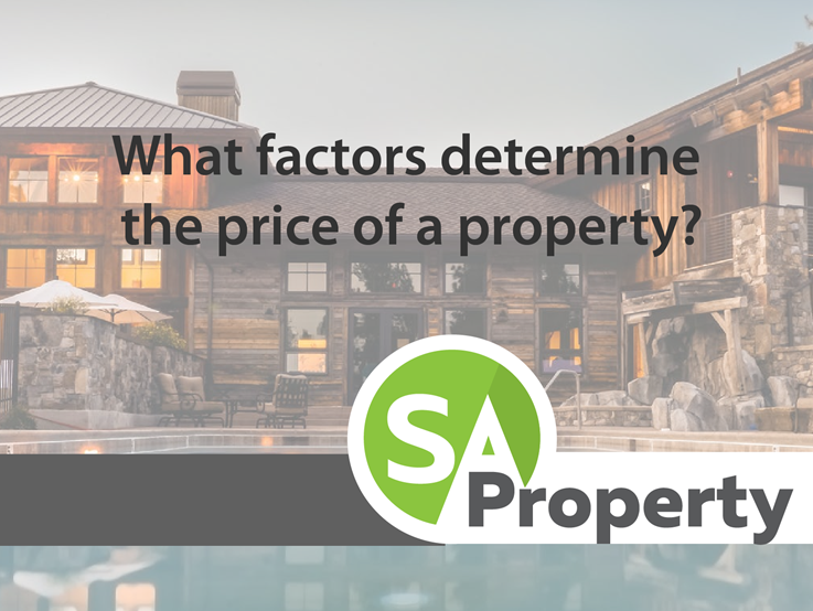 What factors determine the price of a property?